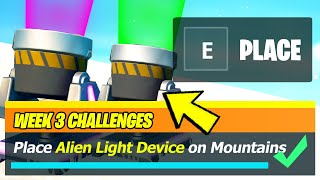 Place Alien Light Communication Device on Mountain Tops Locations - Fortnite