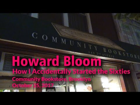 Howard Bloom - How I Accidentally Started The Sixties