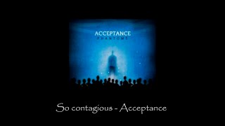 So contagious - Acceptance (Sub. Castellano/English)