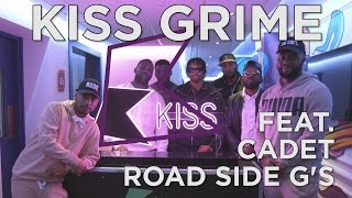 Cadet & Road Side G's Freestyle + Chat | KISS Grime with Rude Kid