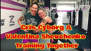 Cris Cyborg & Valentina Shevchenko Training Together for Title Fights