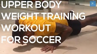 Upper Body Weight Training Workout For Soccer