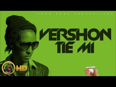 Vershon - Tie Mi (Raw) [Cure Pain Riddim] February 2016