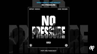 [4.25 MB] Nipsey Hussle - Never Gone Know ft. Bino Rideaux (WORLD PREMIERE) [No Pressure]