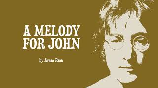 A Melody for John (by Aram Rian)