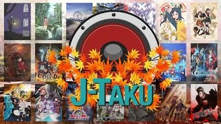 J-Taku Ep 18: Fall 2014 Season Chart Discussion Part 1