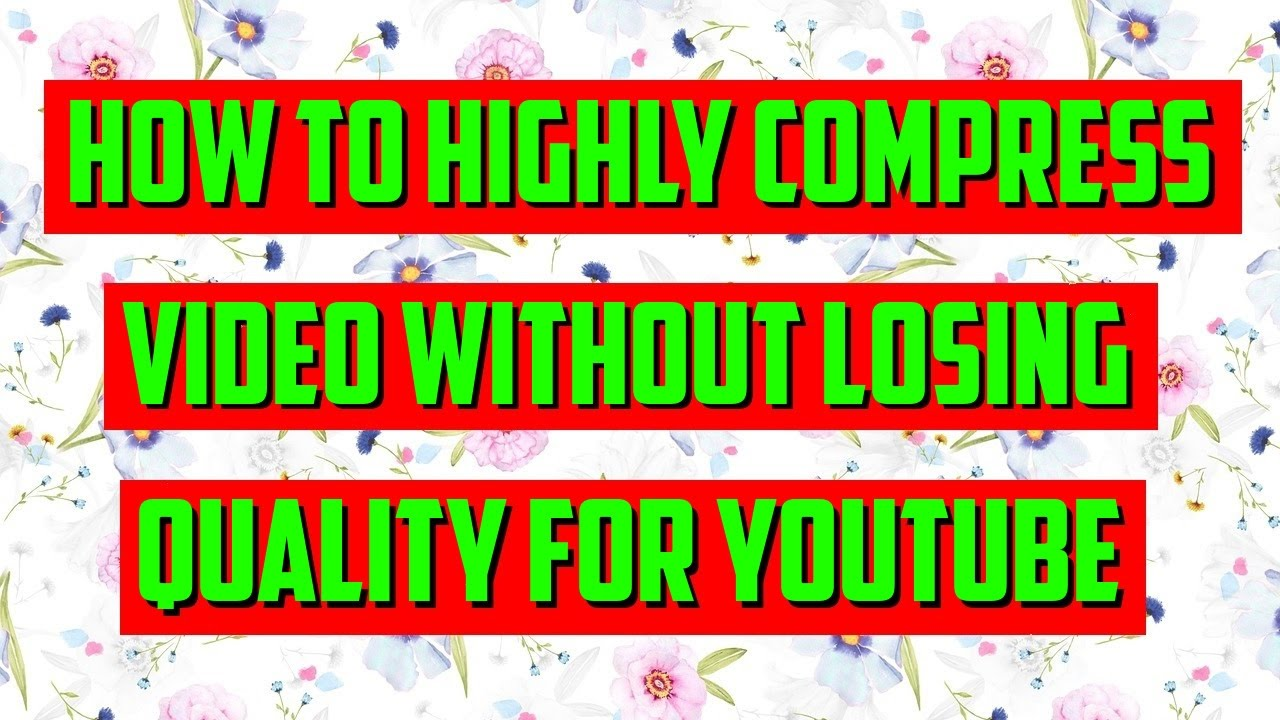 [Hindi] BEST VIDEO COMPRESSOR TO COMPRESS VIDEO WITHOUT LOSING QUALITY FOR  YOUTUBE | हिन्दी