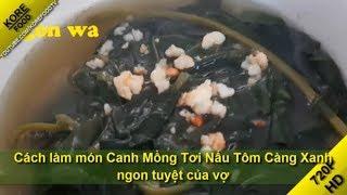 Cách làm món Canh Mồng Tơi Nấu Tôm Càng Xanh ngon tuyệt - Món ngon vợ nấu - KORE FOOD