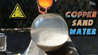 Molten Copper vs Sand and Water