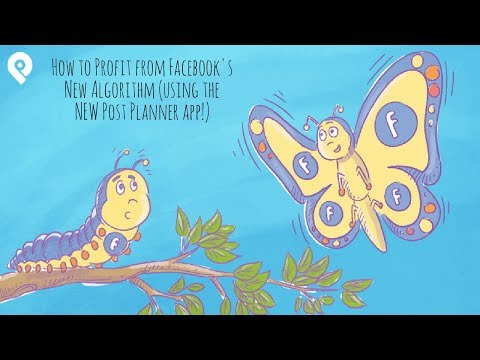 How to Profit from Facebook's New Algorithm (using the NEW Post Planner app!)