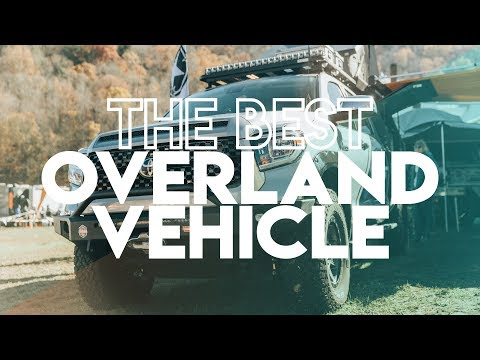 What Is The Best Overland Vehicle?