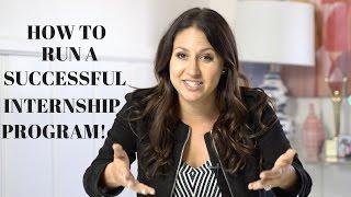 How To Run a Successful Internship Program! | The Intern Queen