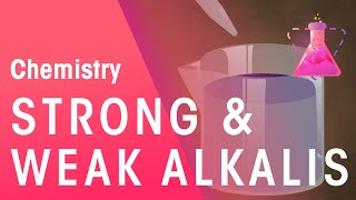 Strong and Weak Alkalis | Chemistry for All | FuseSchool