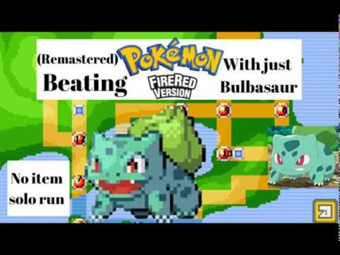 Beating Pokemon Fire Red With Only Bulbasaur, Challenge Run. (REMASTERED VIDEO)