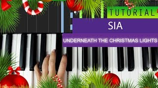 Sia Underneath The Christmas Lights Piano Tutorial CHORDS