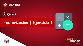 #CuapaProfe   Ejercicios de Factorización.   Ejercicio I