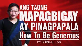 Video Ang Taong Mapagbigay Ay Pinagpapala | How To Be Generous download MP3, 3GP, MP4, WEBM, AVI, FLV November 2017