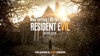 Resident Evil 7 Biohazard / Gameplay PC / 1080p 60fps HD