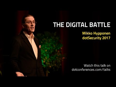 dotSecurity 2017 - Mikko Hypponen - The Digital Battle