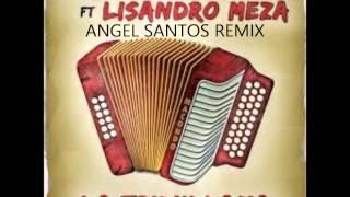 Edgar Aguirre Ft Lisandro Meza - La Trujillana ( Angel Santos Remix )