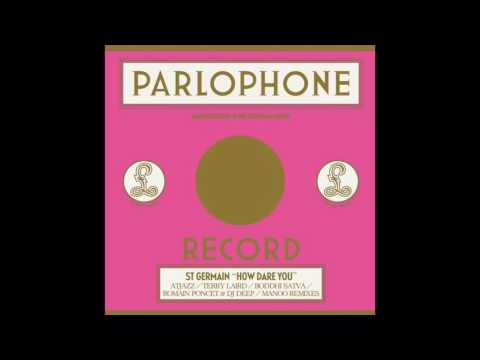 ST GERMAIN - How Dare You (Romain Poncet & DJ Deep Mix)