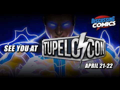 Tupelo Con 2018 Announcement | Tupelo, MS | Discussing Comics