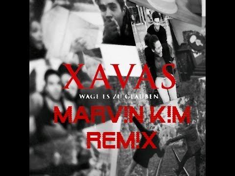Xavas - Wage Es Zu Glauben (MARV!N K!M REM!X)