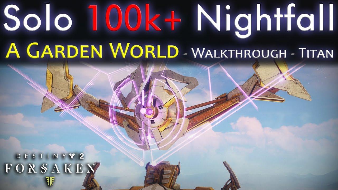 Nightfall Solo 100k Points - A Garden World - Walkthrough