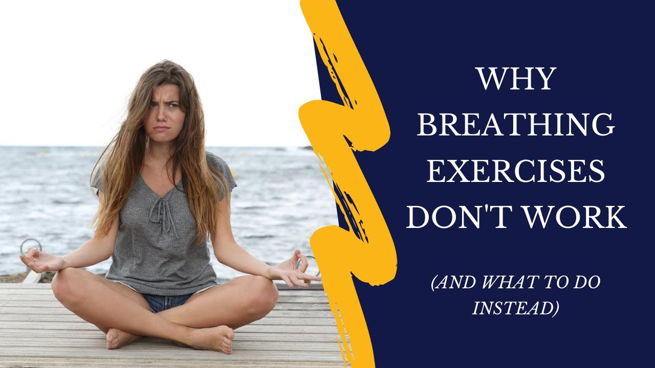 Why Breathing Exercises Don't Work (and what to do instead)