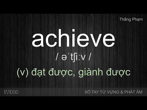 ACHIEVE - Cách phát âm và dùng từ Achieve - Thắng Phạm