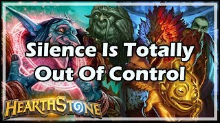 [Hearthstone] Silence Is Totally Out Of Control