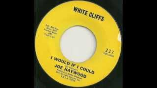 Joe Haywood - i would if i could (White Cliff)