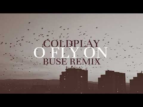 Coldplay - O Fly On || Buse Remix