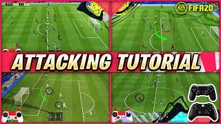 fIFA 20 - ATTACKING TUTORIAL TOP TIPS WIN MORE GAMES & SCORE MORE GOALS! POST PATCH!