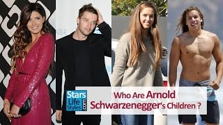 Who Are Arnold Schwarzenegger's Children ? [2 Daughters And 3 Sons]