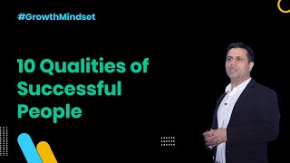 10 Qualities of Successful People - Growth Mindset Ep. 10