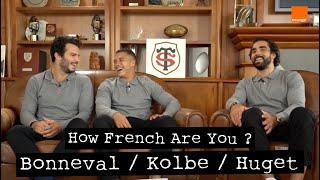 CHESLIN KOLBE / YOANN HUGET / ARTHUR BONNEVAL | How French Are You ? 🇫🇷🏉 | By Avec le XV | Orange