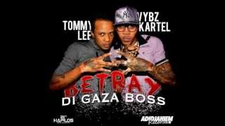 Vybz Kartel Ft Tommy Lee - Betray Di Gaza Boss [Full Song] SEPT 2012