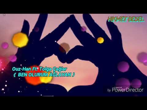 Ouz-Han Ft. Tolga Çağlar - Ben Olurum Ağlayan  ( Offical Video )