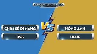 [C1] 2vs2 Random | Chim Sẻ Đi Nắng - U98 vs Hồng Anh - HeHe