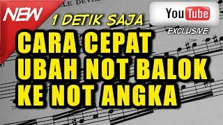 HANYA 1 DETIK !!! Ubah NOT BALOK ke NOT ANGKA !