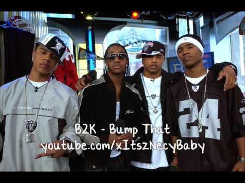 B2K - Bump That