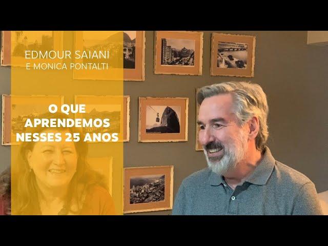 O que aprendemos nesses 25 anos   Edmour Saiani