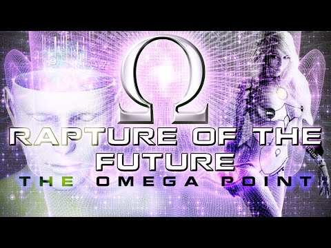 Rapture of the Future | The Omega Point | Transhumanism ▶️️