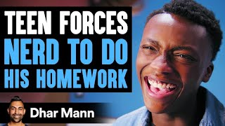 Student Forces Nerd To Do His School Work | Dhar Mann