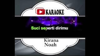 Lagu Karaoke NOAH - KIRANA (POP INDONESIA) | Official Karaoke Musik Video
