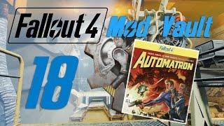 FALLOUT 4: Mod Vault #18 : Automatron DLC Mods