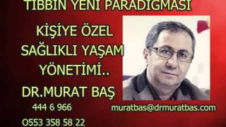 TIBBIN YENİ PARADİGMASI SAĞLIKLI YAŞAM YÖNETİMİ - DR. MURAT BAŞ