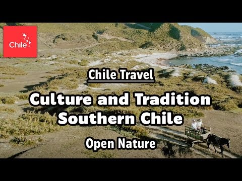 Chile Travel: Culture and Tradition Southern Chile - Open Nature