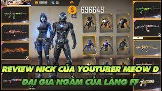 Garena Free Fire | Review nick youtuber Meow D - Đại gia ngầm của làng Free Fire với thú chơi đồ dị